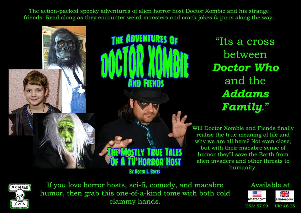 """""""The Adventures Of Doctor Xombie And Fiends: The Mostly True Tales Of A TV Horror Host"""""""